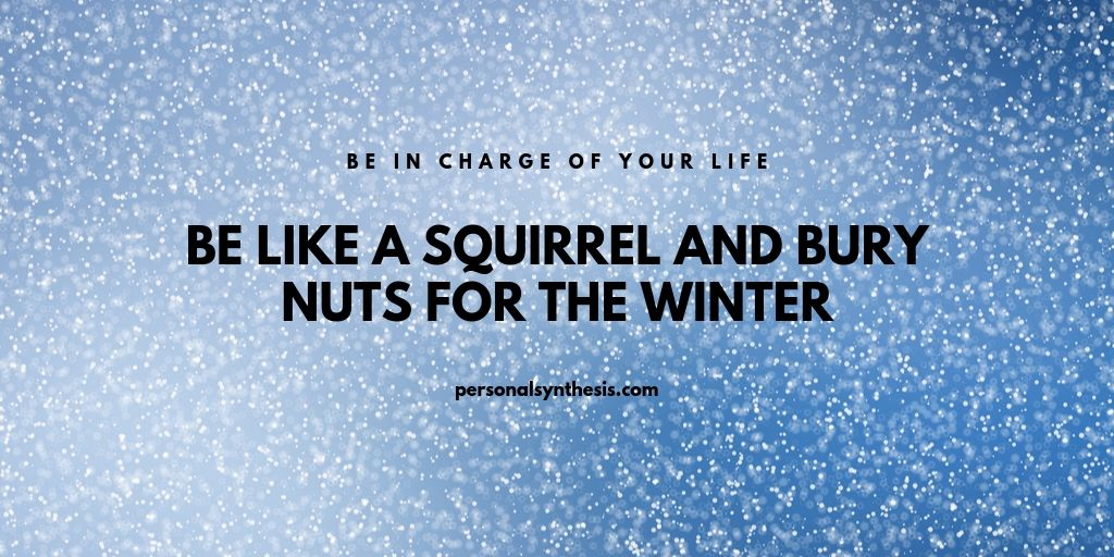 Be Like a Squirrel and Bury Nuts For The Winter